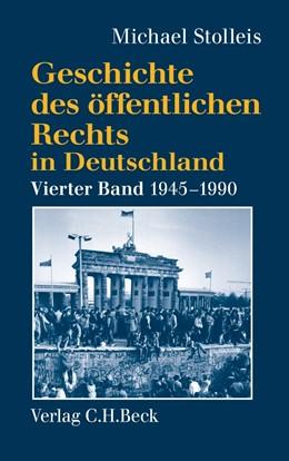 Abbildung von Stolleis, Michael | Geschichte des öffentlichen Rechts in Deutschland Bd. 4: Staats- und Verwaltungsrechtswissenschaft in West und Ost 1945-1990 | 2012