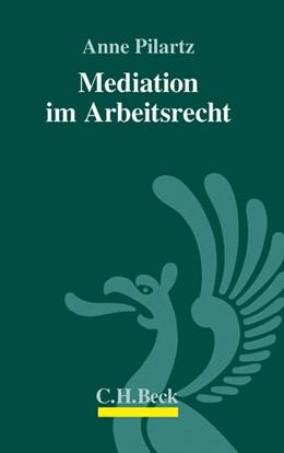 Abbildung von Pilartz | Mediation im Arbeitsrecht | 2013