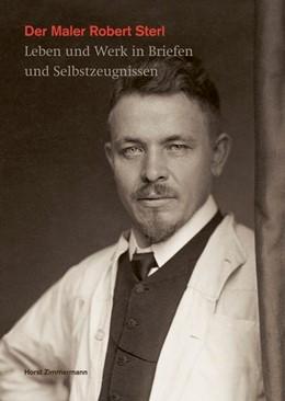 Abbildung von Porstmann / Schmidt | Der Maler Robert Sterl | 2011 | Leben und Werk in Briefen und ...