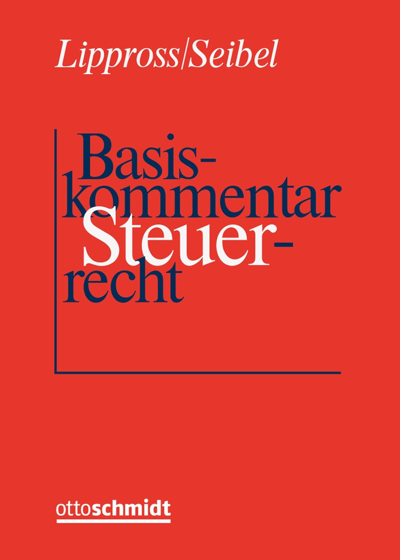 Abbildung von Lippross / Seibel (Hrsg.) | Basiskommentar Steuerrecht • mit Aktualisierungsservice | Loseblattwerk mit 113. Aktualisierung | 2019