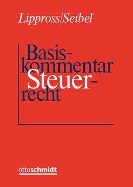 Abbildung von Lippross / Seibel (Hrsg.) | Basiskommentar Steuerrecht • mit Aktualisierungsservice | Loseblattwerk mit 118. Aktualisierung | 2020 | AO · AstG · BewG · EigZulG · E...