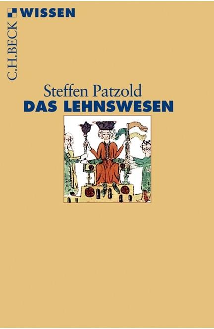 Cover: Steffen Patzold, Das Lehnswesen