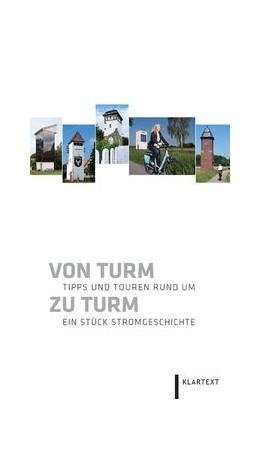 Abbildung von Ackermann / Dehling | Von Turm zu Turm | 2011 | Tipps und Touren rund um ein S...