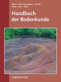 Abbildung von Fischer / Blume / Felix-Henningsen / Frede / Guggenberger / Horn / Stahr   Handbuch der Bodenkunde   2012   36. Ergänzungslieferung