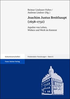 Abbildung von Lindauer-Huber / Lindner | Joachim Justus Breithaupt (1658-1732) | 2011