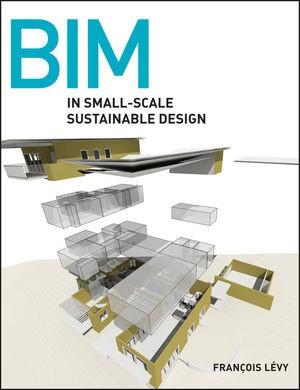 Abbildung von Levy | BIM in Small-Scale Sustainable Design | 2012