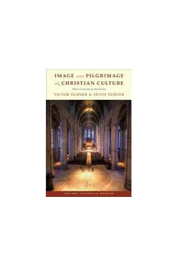 Abbildung von Turner | Image and Pilgrimage in Christian Culture | Columbia Classics edition | 1995 | Columbia Classics in Religion