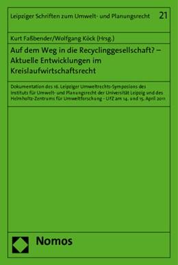 Abbildung von Faßbender / Köck | Auf dem Weg in die Recyclinggesellschaft? - Aktuelle Entwicklungen im Kreislaufwirtschaftsrecht | 1. Auflage 2012 | 2011 | Dokumentation des 16. Leipzige... | 21