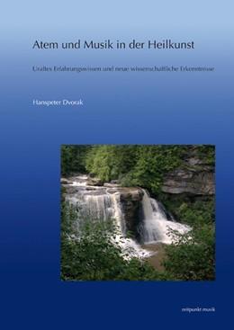 Abbildung von Dvorak | Atem und Musik in der Heilkunst | 2012 | Uraltes Erfahrungswissen und n...