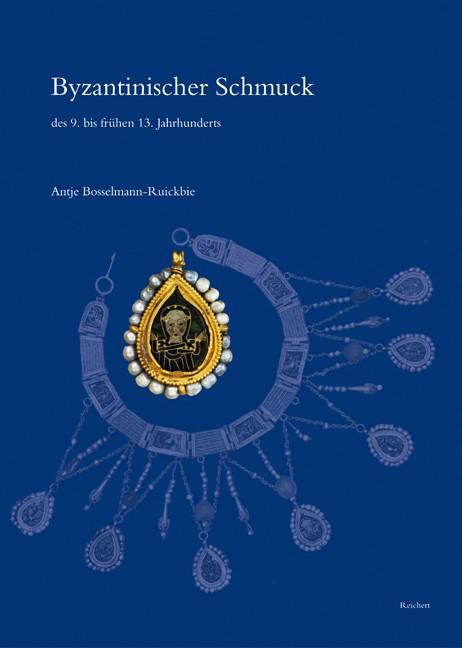 Byzantinischer Schmuck des 9. bis frühen 13. Jahrhunderts | Bosselmann-Ruickbie, 2011 | Buch (Cover)