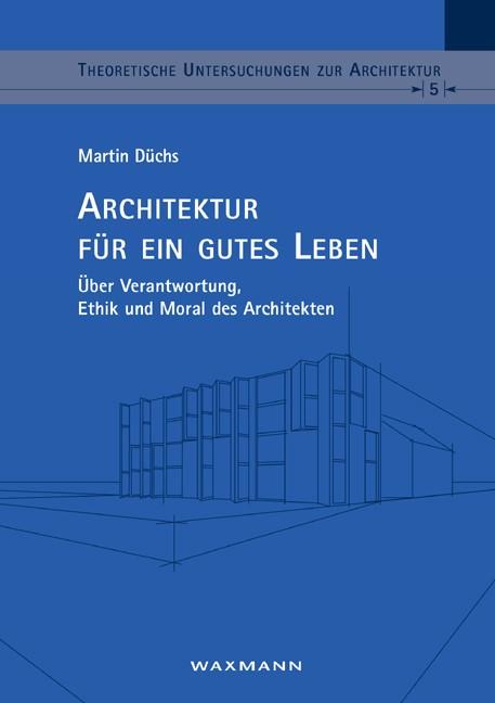 Architektur für ein gutes Leben | Düchs, 2016 | Buch (Cover)