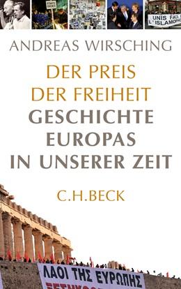 Abbildung von Wirsching, Andreas | Der Preis der Freiheit | 2., aktualisierte Auflage | 2012 | Geschichte Europas in unserer ...