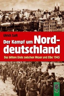 Abbildung von Saft | Der Kampf um Norddeutschland | 1. Auflage | 2019 | beck-shop.de