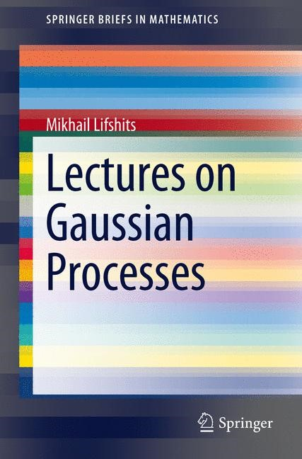 Lectures on Gaussian Processes | Lifshits, 2012 | Buch (Cover)