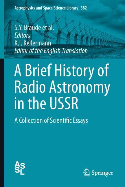 Abbildung von Braude / Dubinskii / Kaidanovskii / Kardashev / Kobrin / Kuzmin / Molchanov / Pariiskii / Rzhiga / Salomonovich / Samanian / Shklovskii / Sorochenko / Troitskii / Kellermann | A Brief History of Radio Astronomy in the USSR | 2012