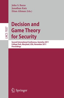 Abbildung von Baras / Katz / Altman | Decision and Game Theory for Security | 2011 | Second International Conferenc...