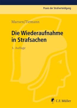 Abbildung von Marxen / Tiemann | Die Wiederaufnahme in Strafsachen | 3., neu bearbeitete Auflage | 2014 | Band 17