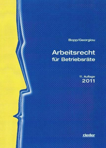 Arbeitsrecht für Betriebsräte | Bopp / Georgiou | 11. Auflage 2011, 2011 | Buch (Cover)