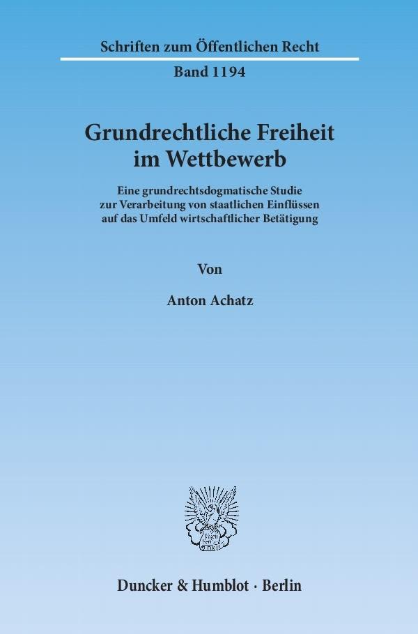 Grundrechtliche Freiheit im Wettbewerb   Achatz   1. Auflage 2011, 2011   Buch (Cover)