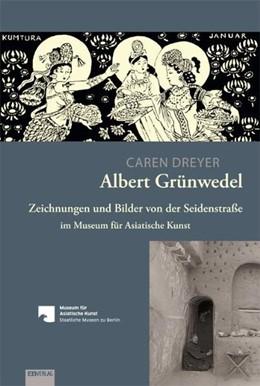 Abbildung von Dreyer | Albert Grünwedel | 2011 | Zeichnungen und Bilder von der...