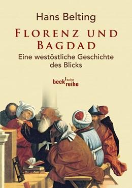 Abbildung von Belting, Hans | Florenz und Bagdad | 1. Auflage | 2012 | 6019 | beck-shop.de