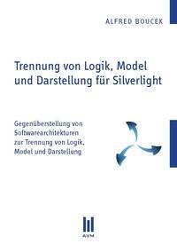 Trennung von Logik, Model und Darstellung für Silverlight | Boucek, 2011 | Buch (Cover)