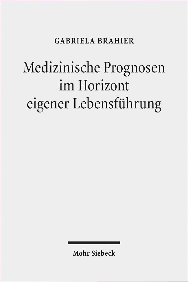 Medizinische Prognosen im Horizont eigener Lebensführung | Brahier, 2012 | Buch (Cover)