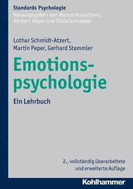 Abbildung von Schmidt-Atzert / Peper / Stemmler | Emotionspsychologie | 2., vollständig überarbeitete und erweiterte Auflage 2014 | 2014 | Ein Lehrbuch