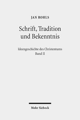 Abbildung von Rohls | Schrift, Tradition und Bekenntnis | 1. Auflage | 2013 | 2 | beck-shop.de