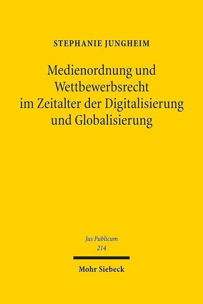 Medienordnung und Wettbewerbsrecht im Zeitalter der Digitalisierung und Globalisierung | Jungheim | 1. Auflage 2012, 2012 | Buch (Cover)