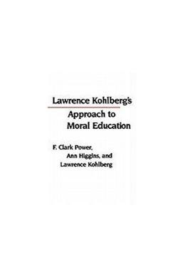 Abbildung von Power / Higgins / Kohlberg | Lawrence Kohlberg's Approach to Moral Education | 1991