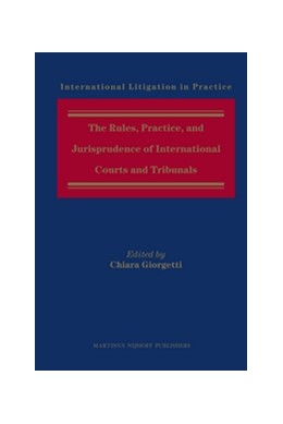 Abbildung von Giorgetti (Hrsg.)   The Rules, Practice, and Jurisprudence of International Courts and Tribunals   2012   4