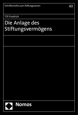 Abbildung von Friedrich | Die Anlage des Stiftungsvermögens | 1. Auflage 2012 | 2012