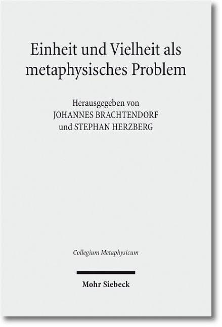 Abbildung von Brachtendorf / Herzberg   Einheit und Vielheit als metaphysisches Problem   2011