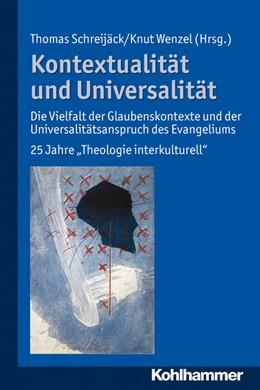Abbildung von Schreijäck / Wenzel | Kontextualität und Universalität | 2011 | Die Vielfalt der Glaubenskonte...