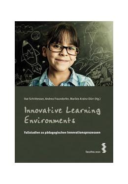 Abbildung von Schrittesser / Fraundorfer / Krainz-Dürr | Innovative Learning Environments | 2011 | Fallstudien zu pädagogischen I...