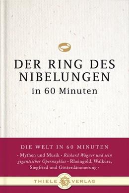 Abbildung von Byron | Der Ring des Nibelungen in 60 Minuten | 1. Auflage | 2011 | beck-shop.de