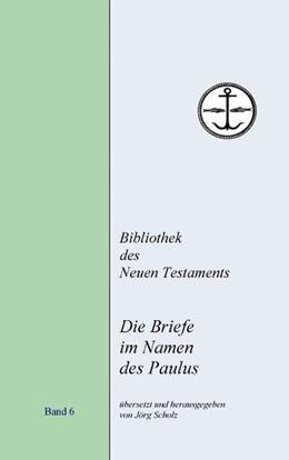Abbildung von Scholz | Die Briefe im Namen des Paulus | 4. Auflage | 2012 | 4. Auflage
