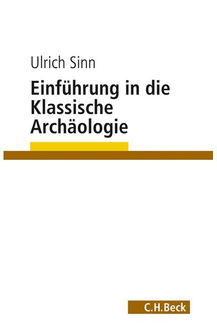 Cover: Ulrich Sinn, Einführung in die Klassische Archäologie