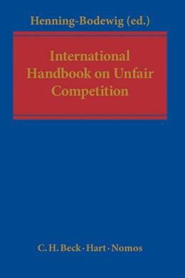 Abbildung von Henning-Bodewig (ed.) | International Handbook on Unfair Competition | 2013