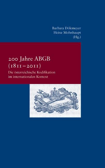 Abbildung von Dölemeyer / Mohnhaupt | 200 Jahre ABGB (1811–2011) | 1. Auflage 2012 | 2012