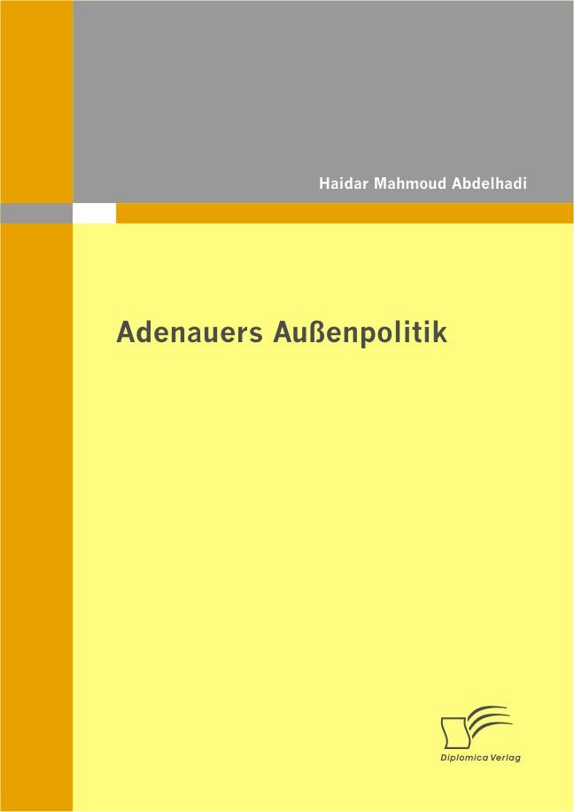 Adenauers Außenpolitik | Abdelhadi, 2011 | Buch (Cover)