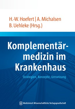 Abbildung von Hoefert / Michalsen / Uehleke | Komplementärmedizin im Krankenhaus | 2014 | Strategien, Konzepte, Umsetzun...