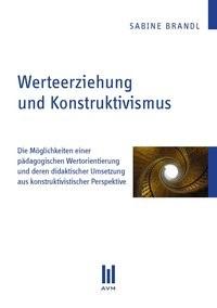 Werteerziehung und Konstruktivismus   Brandl, 2011   Buch (Cover)