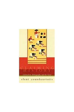 Abbildung von Coundouriotis | Claiming History | 1999 | Colonialism, Ethnography, and ...