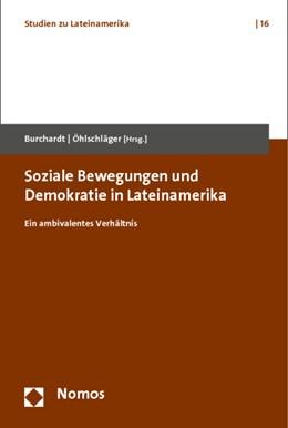 Abbildung von Burchardt / Öhlschläger | Soziale Bewegungen und Demokratie in Lateinamerika | 2012 | Ein ambivalentes Verhältnis | 16