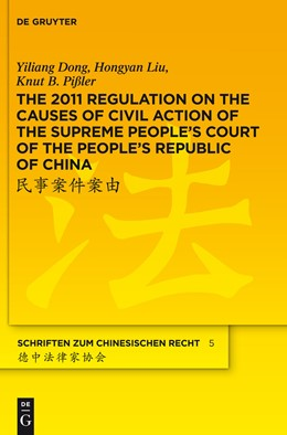 Abbildung von Dong / Liu / Pißler | The 2011 Regulation on the Causes of Civil Action of the Supreme People's Court of the People's Republic of China | 2011 | A New Approach to Systemise an... | 5