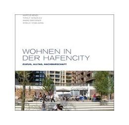 Abbildung von Menzl / González / Breckner   Wohnen in der HafenCity   2011   Zuzug, Alltag, Nachbarschaft