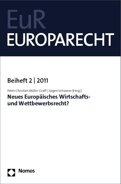 Neues Europäisches Wirtschafts- und Wettbewerbsrecht? | Müller-Graff / Schwarze | 1. Auflage 2011, 2011 | Buch (Cover)