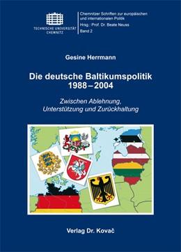 Abbildung von Herrmann | Die deutsche Baltikumspolitik 1988–2004 | 2012 | Zwischen Ablehnung, Unterstütz... | 2